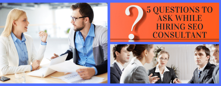 Questions to Ask While Hiring SEO Consultant