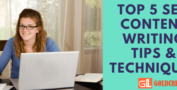 Top 5 SEO Content Writing Tips & Techniques